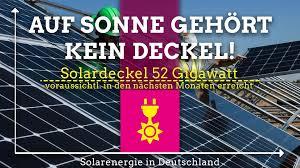 52 GW Solar Deckel muss weg SunShine Energy